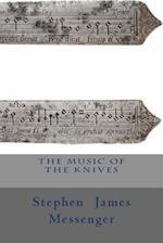The Music of the Knives af Stephen James Messenger