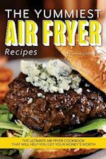 The Yummiest Air Fryer Recipes