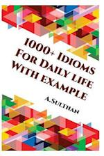 1000+ Idioms for Daily Life with Example