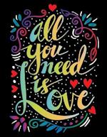 All You Need Is Love (Inspirational Journal, Diary, Notebook)