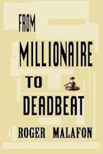 From Millionaire to Deadbeat