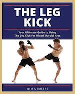 The Leg Kick