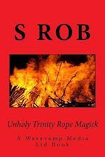Unholy Trinity Rope Magick