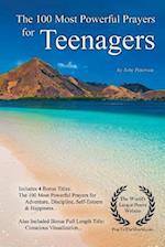 Prayer the 100 Most Powerful Prayers for Teenagers - With 4 Bonus Books to Pray for Adventure, Discipline, Self-Esteem & Happiness