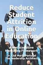 Reduce Student Attrition in Online Education