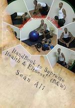 Handbook to Supreme Health & Fitness! (B&w)