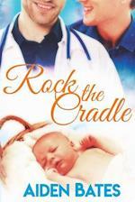 Rock the Cradle af Aiden Bates