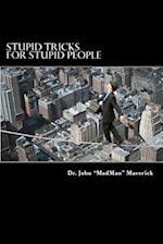 Stupid Tricks for Stupid People