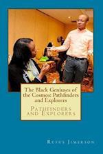 The Black Geniuses of the Cosmos
