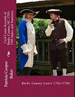 Civil Court Records of Burke County, NC 1783-1785 Index and Summary