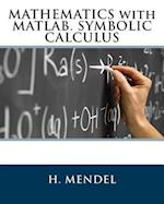 Mathematics with MATLAB. Symbolic Calculus