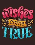 Wishes Come True (Inspirational Journal, Diary, Notebook)