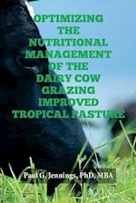 Optimizing the Nutritional Management of the Dairy Cow Grazing Improved Tropical Pasture