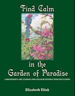 Find Calm in the Garden of Paradise af Elizabeth Eliuk