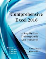Comprehensive Excel 2016 - A Step-By-Step Training Guide