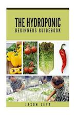 The Hydroponic Beginners Guidebook