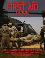 The Official US Army First Aid Guide - Updated Edition - Tc 4-02.1 (FM 4-25.11