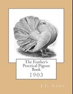 The Feather's Practical Pigeon Book