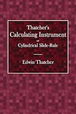 Thacher's Calculating Instrument or Cylindrical Slide-Rule