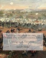 The Great Invasion of 1863, or General Lee in Pennsylvania (1887) by