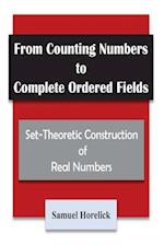 From Counting Numbers to Complete Ordered Fields