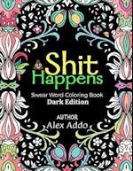 Shit Happens Swear Word Coloring Book af Alex Addo