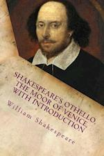 Shakespeare's Othello, the Moor of Venice, with Introduction