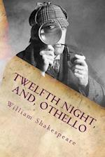 Twelfth Night, And, Othello