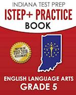 Indiana Test Prep Istep+ Practice Book English Language Arts Grade 5