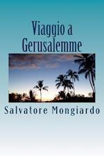 Viaggio a Gerusalemme af Salvatore Mongiardo, Gabriella Mongiardo