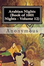 Arabian Nights (Book of 1001 Nights - Volume 12)