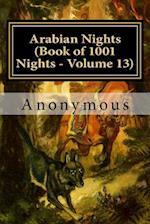 Arabian Nights (Book of 1001 Nights - Volume 13)