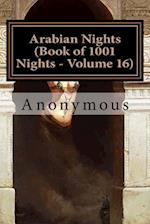 Arabian Nights (Book of 1001 Nights - Volume 16)