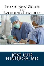 Physicians' Guide to Avoiding Lawsuits