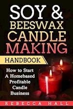 Soy & Beeswax Candle Making Handbook