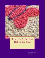 There's a Perfect Baker in You