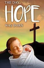 The Day Hope Was Born