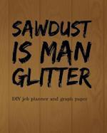 (Sawdust Is Man Glitter) DIY Job Planner