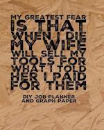 (My Greatest Fear) DIY Job Planner
