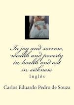 In Joy and Sorrow, Wealth and Poverty in Health and Not in Sickness