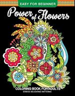 Power of Flowers Coloring Book for Adults Easy for Beginner