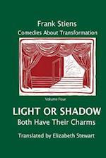 Light or Shadow