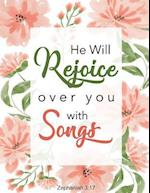 He Will Rejoice Over You with Songs