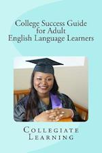 College Success Guide for Adult English Language Learners