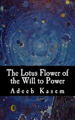 The Lotus Flower of the Will to Power