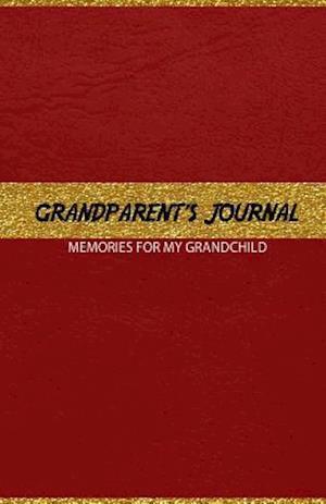 Bog, paperback Grandparent's Journal Memories for My Grandchild af J. Johnson