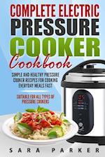 Complete Electric Pressure Cooker Cookbook