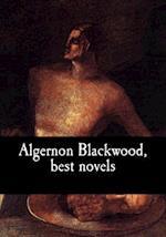 Algernon Blackwood, Best Novels