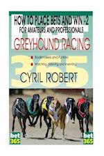 How to Win Bets on Greyhound/Dog Racing