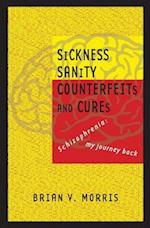 Sickness Sanity Counterfeits and Cures